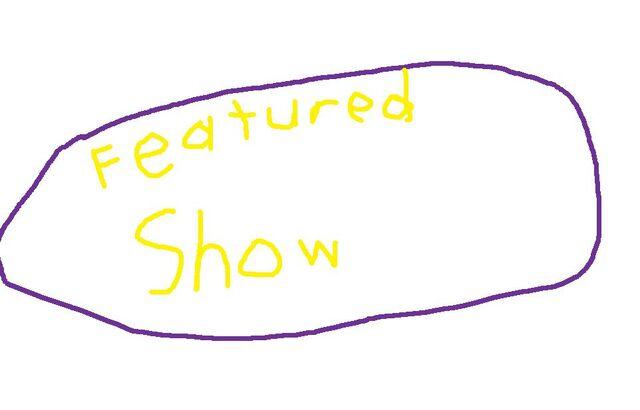 File:FeaturedShow.jpg