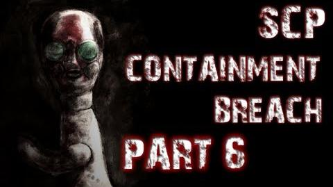 SCP Containment Breach Part 6 IT ALL GOES TERRIBLY WRONG
