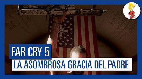 Far Cry 5 - Sublime Gracia del Padre Tráiler del E3