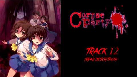 Corpse Party- Blood Covered Repeated Fear OST - Unsolved Mystery
