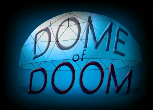 File:Titlecard 311a Dome of Doom.png