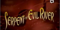 Serpent of Evil River