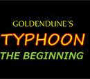 Goldendune's typhoon/the beginning
