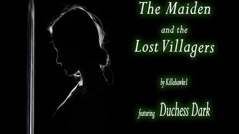 The Maiden and the Lost Villagers by Killahawke1 - CREEPYPASTA