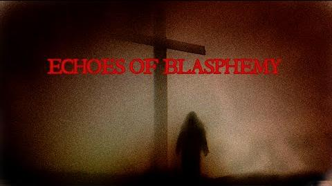 Echoes from Blasphemy
