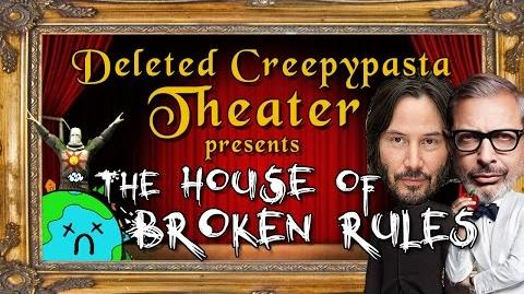 The House of Broken Rules Deleted Creepypasta Theater
