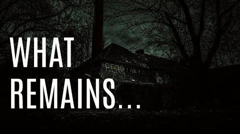 """""""What Remains..."""" (Narrated by KingSpook)"""