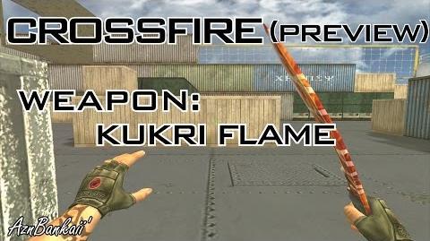 CrossFire Kukri Flame Preview AznBankaii