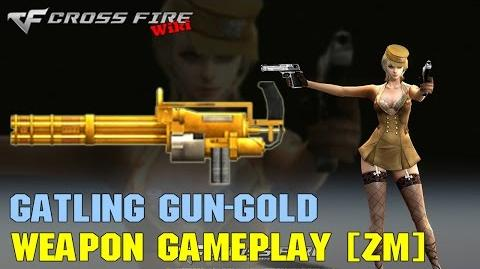 CrossFire - Gatling Gun Gold - Weapon Gameplay