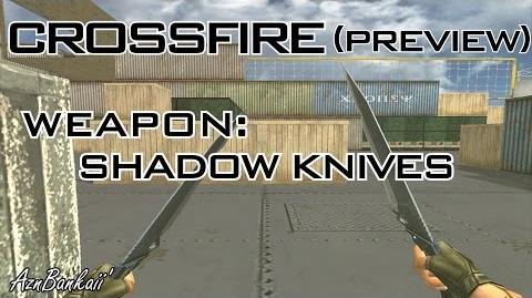 CrossFire Shadow Knives Preview