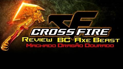 CrossFire - Review do Machado Dragão Dourado (BC-AXE BEAST) - -6 - SG
