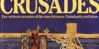 Chronicles of the Crusades: Eye-Witness Accounts of the Wars Between Christianity and Islam