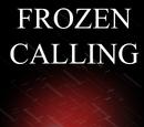Frozen Calling