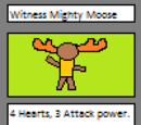 Witness Mighty Moose