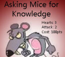 Asking Mice for Knowledge