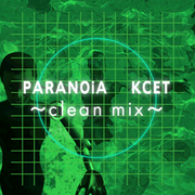 PARANOiA KCET ~clean mix~ (X2)