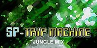 SP-TRIP MACHINE~JUNGLE MIX~