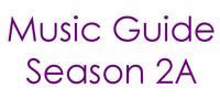 Music Guide Season 2A