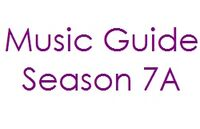 Music Guide Season 7A