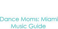 Dance Moms: Miami Music Guide