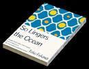 So Lingers The Ocean