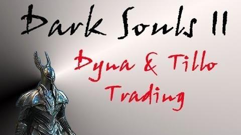 Dark Souls II - Dyna & Tillo Item Trading-1