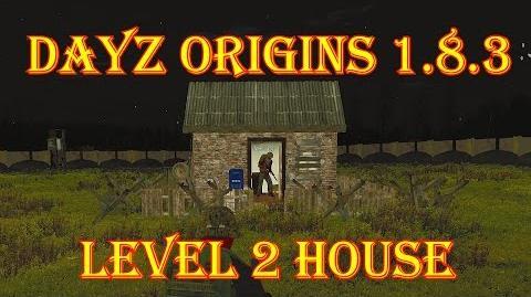 DayZ Origins 1.8.3 Level 2 House Build Guide