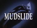 Mudslide-Title Card.png