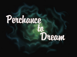 Perchance to Dream-Title Card