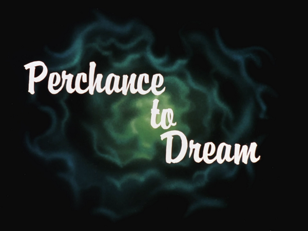 File:Perchance to Dream-Title Card.png
