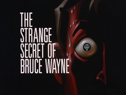 Image result for batman the animated series strange secret of bruce wayne