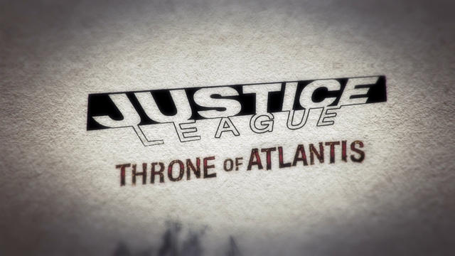 File:Justice League Throne of Atlantis title card.png