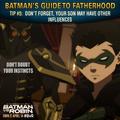 Batman vs. Robin Batman's guide to fatherhood tip 5.png