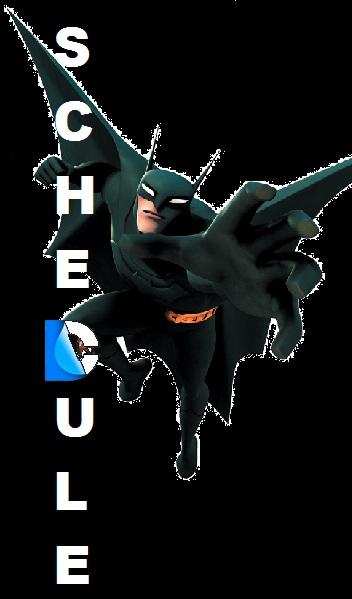 Batman -Schedule