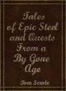 Tales of epic Steel and Quests from a Boy gone Age.PNG