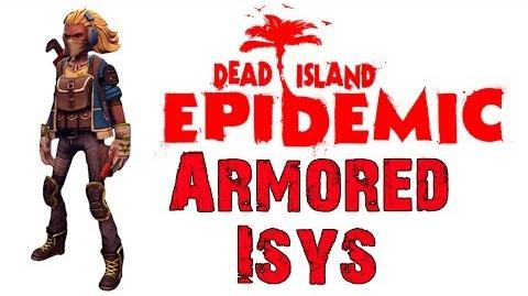Dead Island Epidemic Armored Isys Gameplay - HD - Max Settings (Closed Beta)