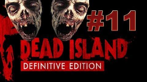 Dead Island Definitive прохождение 11. Набивка локтей