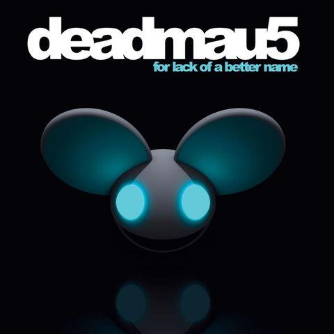 File:Deadmau5-For-Lack-of-a-Batter-Name.jpg