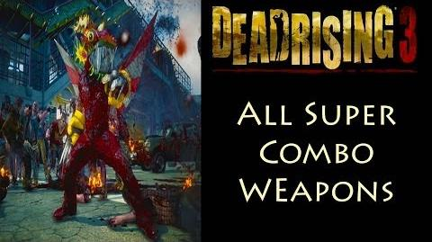 Dead Rising 3 - All 37 Super Combo Weapons