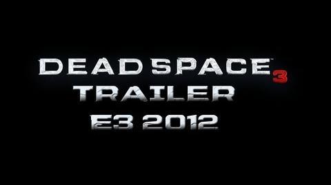 Dead Space 3 - Official E3 2012 Trailer HD