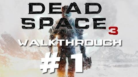 "Dead Space 3 - Hard Walkthrough Part 1 ""So Many MedKits"" Chapter 1"