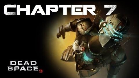 Dead Space 3, Chapter 7 Mayhem (No commentary)
