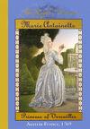 Marie Antoinette: Princess of Versailles