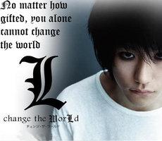 File:L Change the World L saying by mykatsuki.jpg