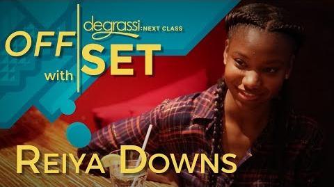 Off Set with Reiya Downs - Degrassi Next Class