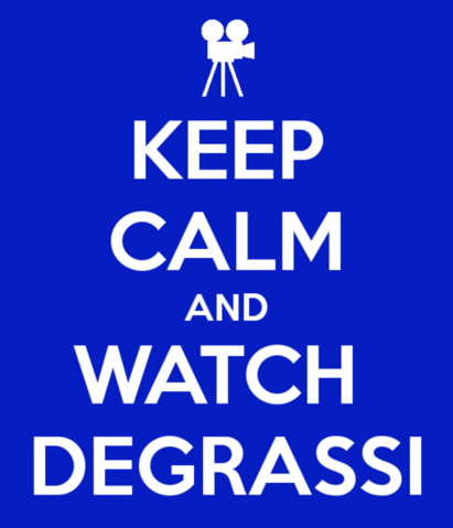 File:Keep calm and watch degrassi.png