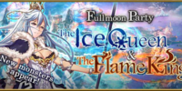 Fullmoon Party - The Ice Queen & The Flame King