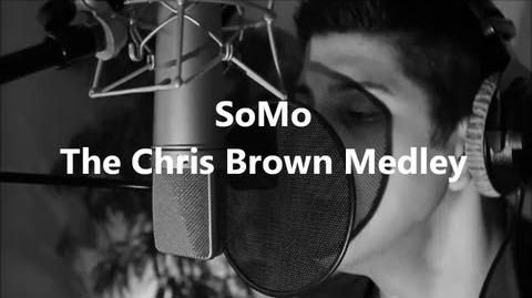 The Chris Brown Medley by SoMo