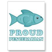 Proud pescatarian