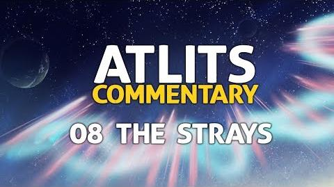 ATLITS Commentary - 08 The Strays